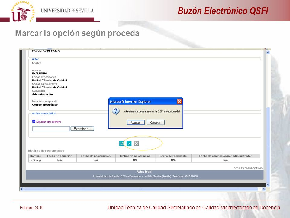 Buzón Electrónico QSFI Febrero 2010 Unidad Técnica de Calidad-Secretariado de Calidad-Vicerrectorado de Docencia Marcar la opción según proceda