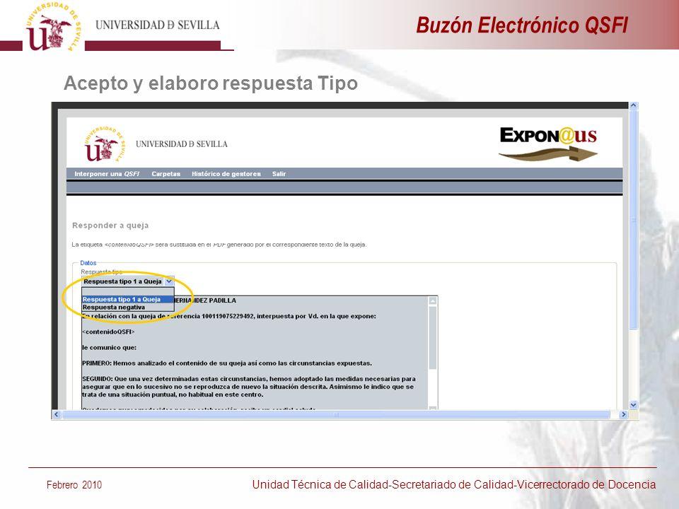 Acepto y elaboro respuesta Tipo Buzón Electrónico QSFI Febrero 2010 Unidad Técnica de Calidad-Secretariado de Calidad-Vicerrectorado de Docencia
