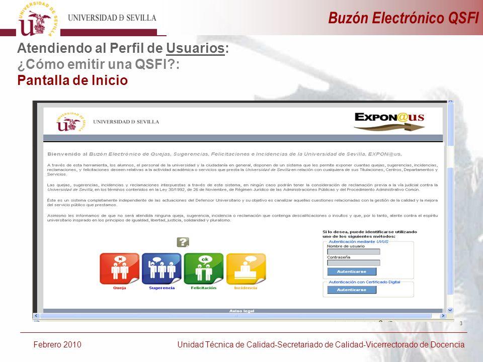 Buzón Electrónico QSFI 3 Atendiendo al Perfil de Usuarios: ¿Cómo emitir una QSFI?: Pantalla de Inicio Febrero 2010 Unidad Técnica de Calidad-Secretari