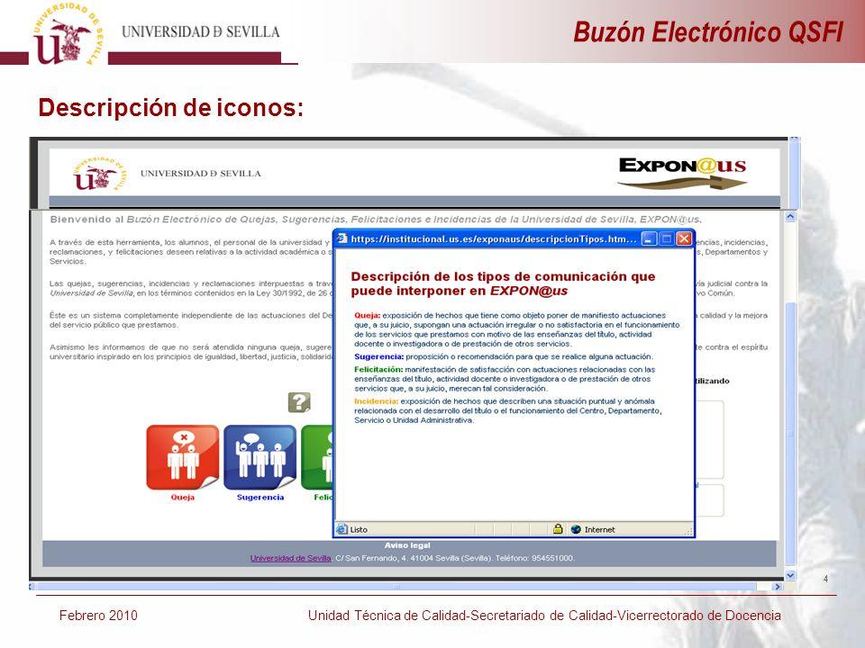 4 Buzón Electrónico QSFI Febrero 2010 Unidad Técnica de Calidad-Secretariado de Calidad-Vicerrectorado de Docencia Descripción de iconos: