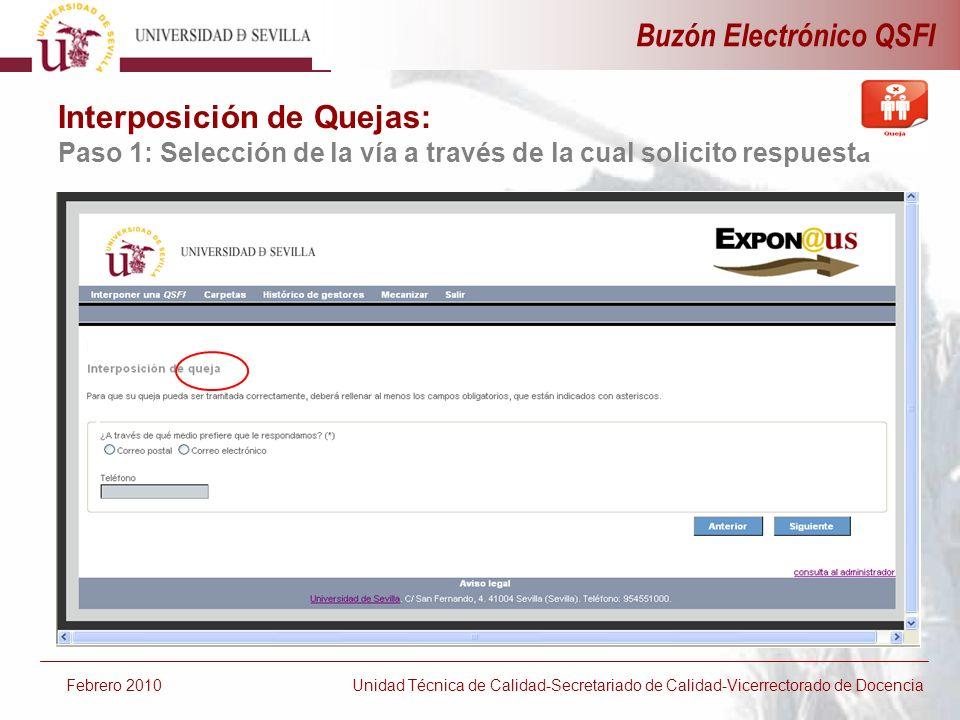 5 Buzón Electrónico QSFI Febrero 2010 Unidad Técnica de Calidad-Secretariado de Calidad-Vicerrectorado de Docencia Interposición de Quejas: Paso 1: Se