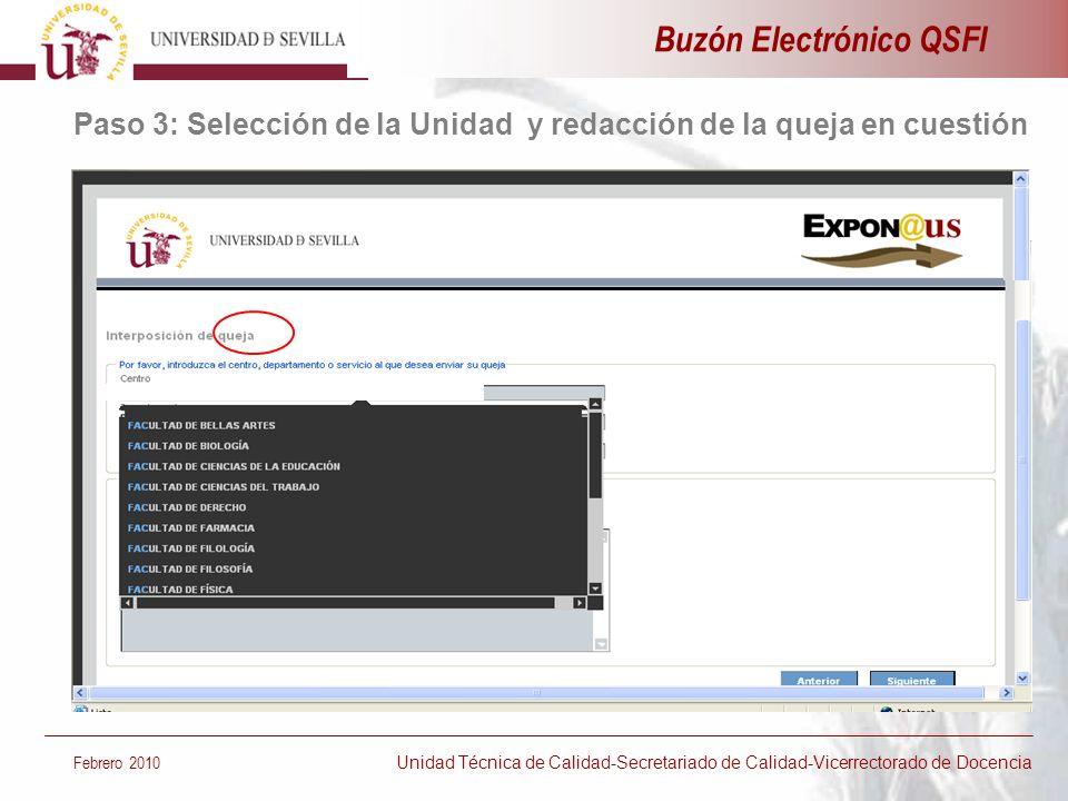 Buzón Electrónico QSFI Paso 4: Seleccionar botón siguiente para remitir la Queja Febrero 2010 Unidad Técnica de Calidad-Secretariado de Calidad-Vicerrectorado de Docencia