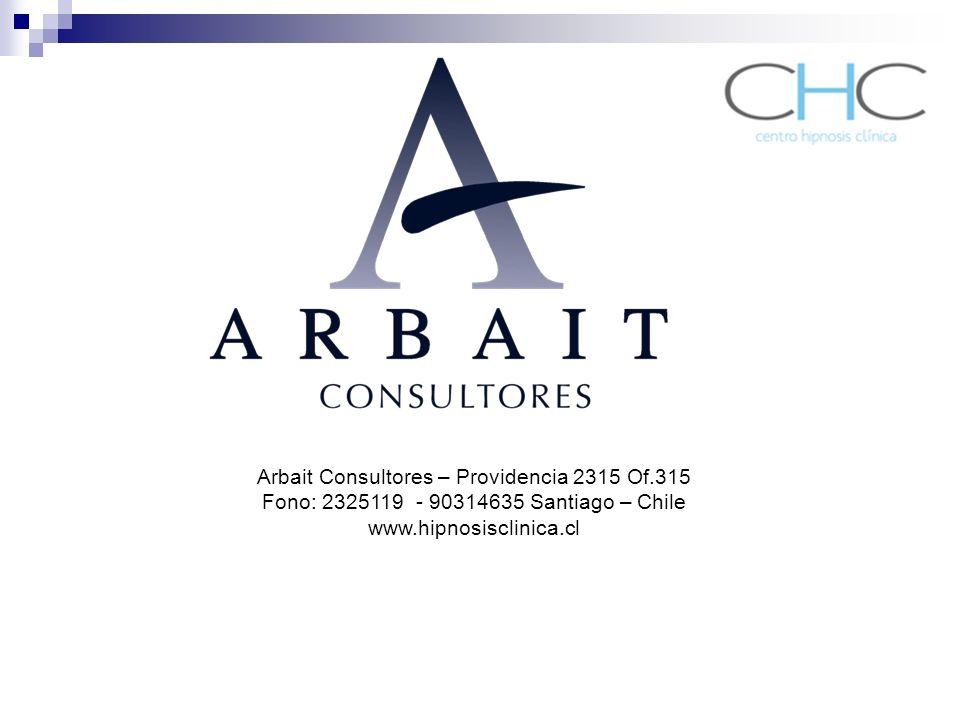 Arbait Consultores – Providencia 2315 Of.315 Fono: 2325119 - 90314635 Santiago – Chile www.hipnosisclinica.cl