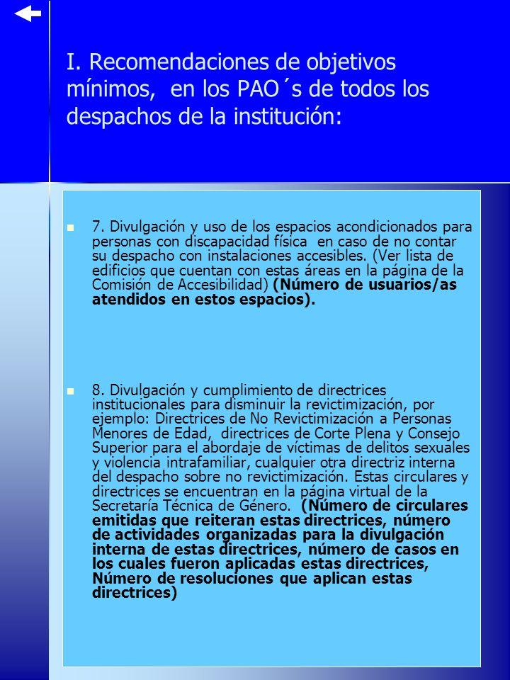 I. Recomendaciones de objetivos mínimos, en los PAO´s de todos los despachos de la institución: 7.