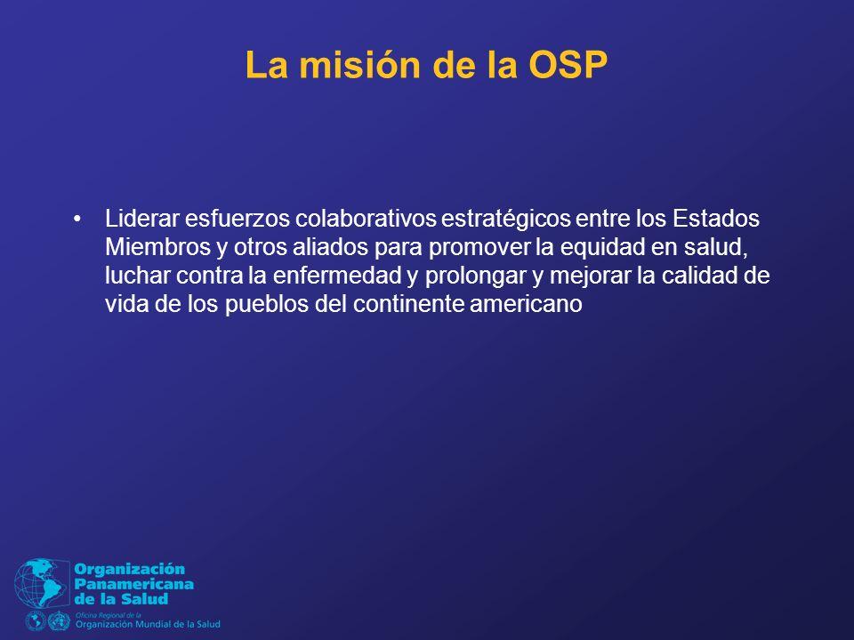 La misión de la OSP Liderar esfuerzos colaborativos estratégicos entre los Estados Miembros y otros aliados para promover la equidad en salud, luchar contra la enfermedad y prolongar y mejorar la calidad de vida de los pueblos del continente americano