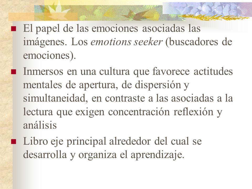 El papel de las emociones asociadas las imágenes.Los emotions seeker (buscadores de emociones).