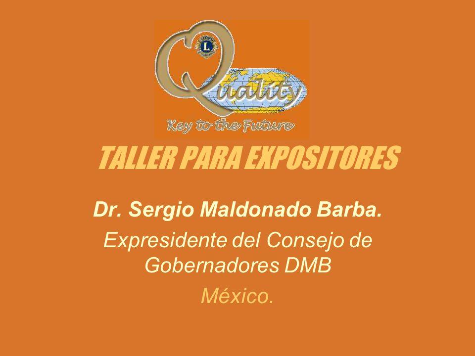TALLER PARA EXPOSITORES Dr.Sergio Maldonado Barba.