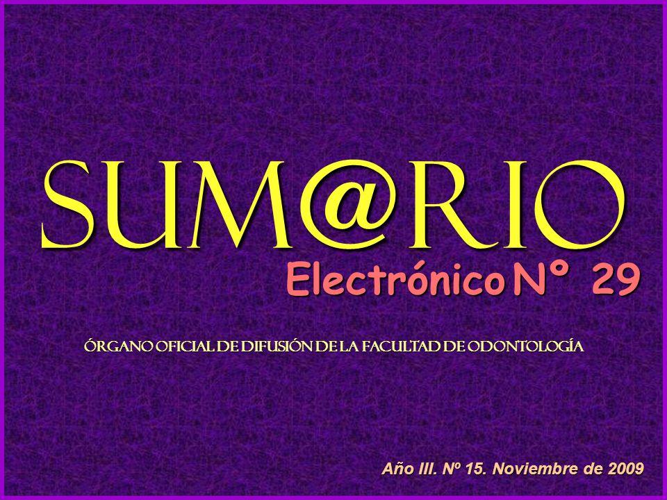 Sum@rio Electrónico Nº 29 Órgano Oficial de Difusión de la Facultad de Odontología Año III.