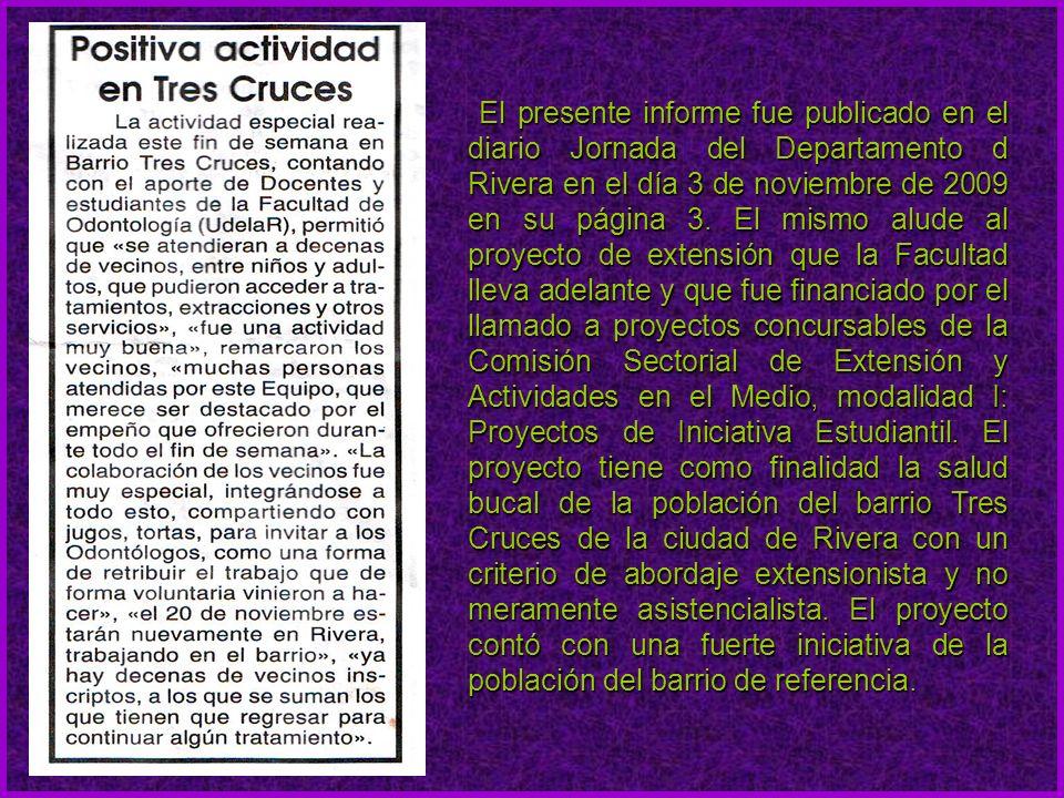 El presente informe fue publicado en el diario Jornada del Departamento d Rivera en el día 3 de noviembre de 2009 en su página 3.