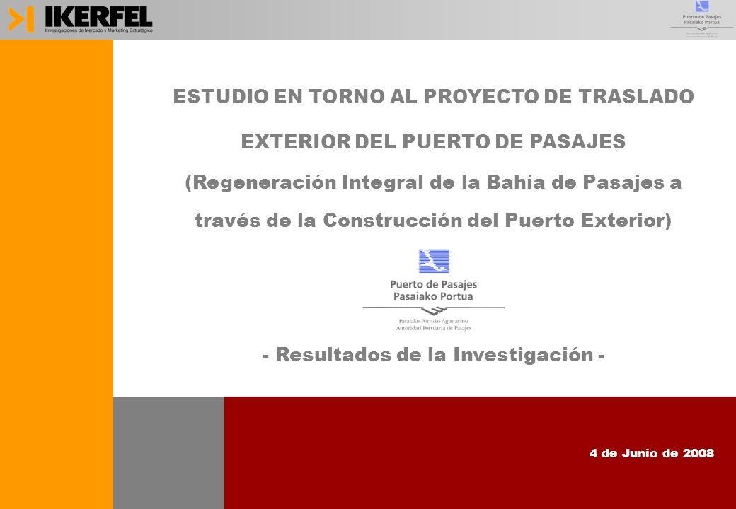 1 ESTUDIO EN TORNO AL PROYECTO DE TRASLADO EXTERIOR DEL PUERTO DE PASAJES (Regeneración Integral de la Bahía de Pasajes a través de la Construcción del Puerto Exterior) - Resultados de la Investigación - 4 de Junio de 2008