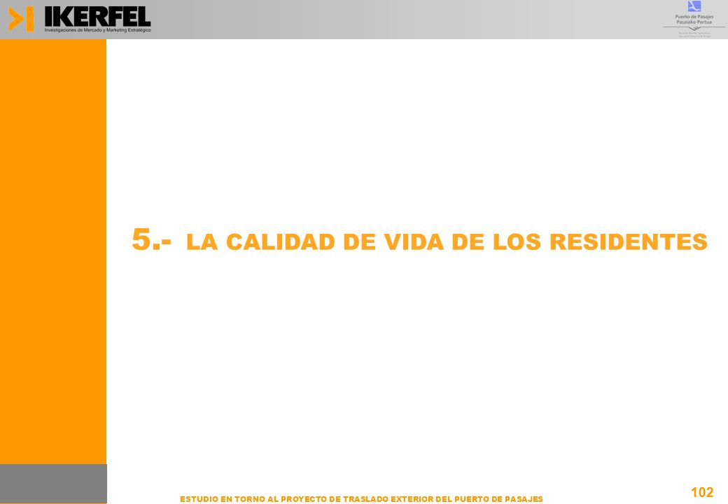 102 ESTUDIO EN TORNO AL PROYECTO DE TRASLADO EXTERIOR DEL PUERTO DE PASAJES 5.- LA CALIDAD DE VIDA DE LOS RESIDENTES 102