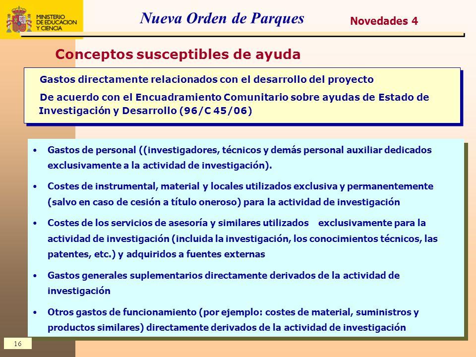 16 Nueva Orden de Parques Conceptos susceptibles de ayuda Gastos directamente relacionados con el desarrollo del proyecto De acuerdo con el Encuadrami
