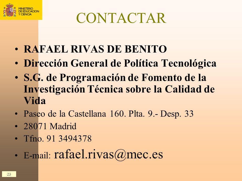 23 CONTACTAR RAFAEL RIVAS DE BENITO Dirección General de Política Tecnológica S.G. de Programación de Fomento de la Investigación Técnica sobre la Cal