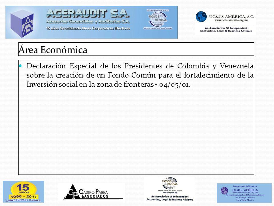 Área Económica Declaración Especial de los Presidentes de Colombia y Venezuela sobre la creación de un Fondo Común para el fortalecimiento de la Inver