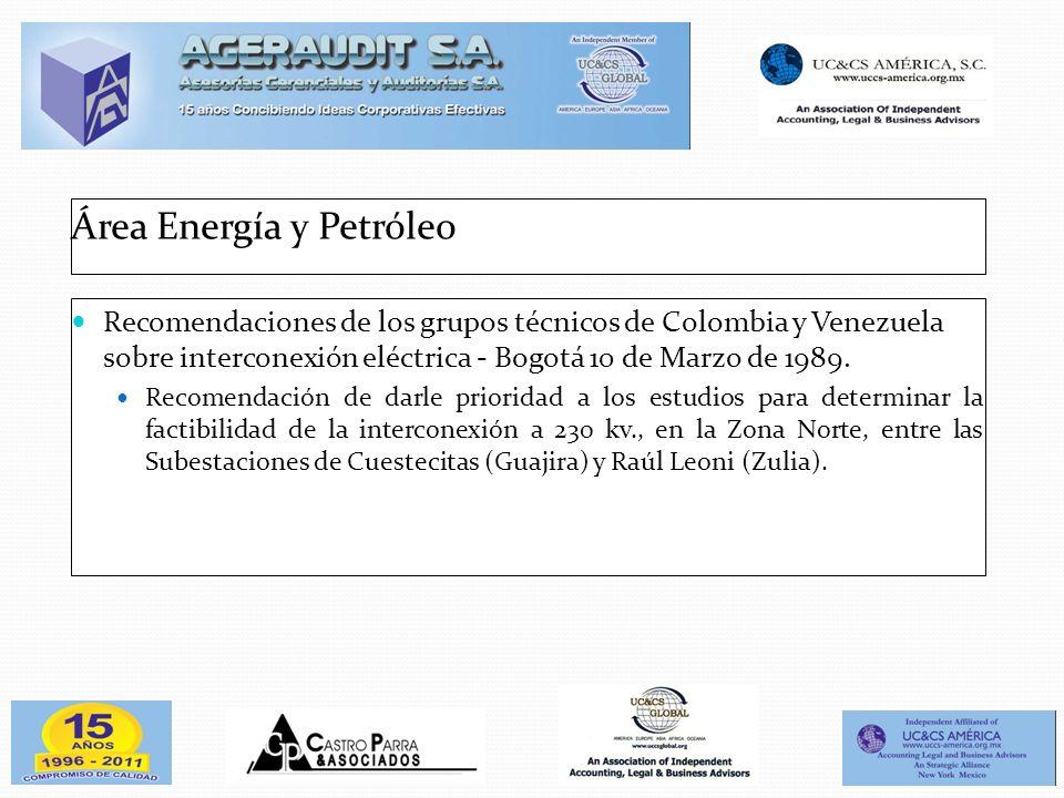 Área Energía y Petróleo Recomendaciones de los grupos técnicos de Colombia y Venezuela sobre interconexión eléctrica - Bogotá 10 de Marzo de 1989. Rec
