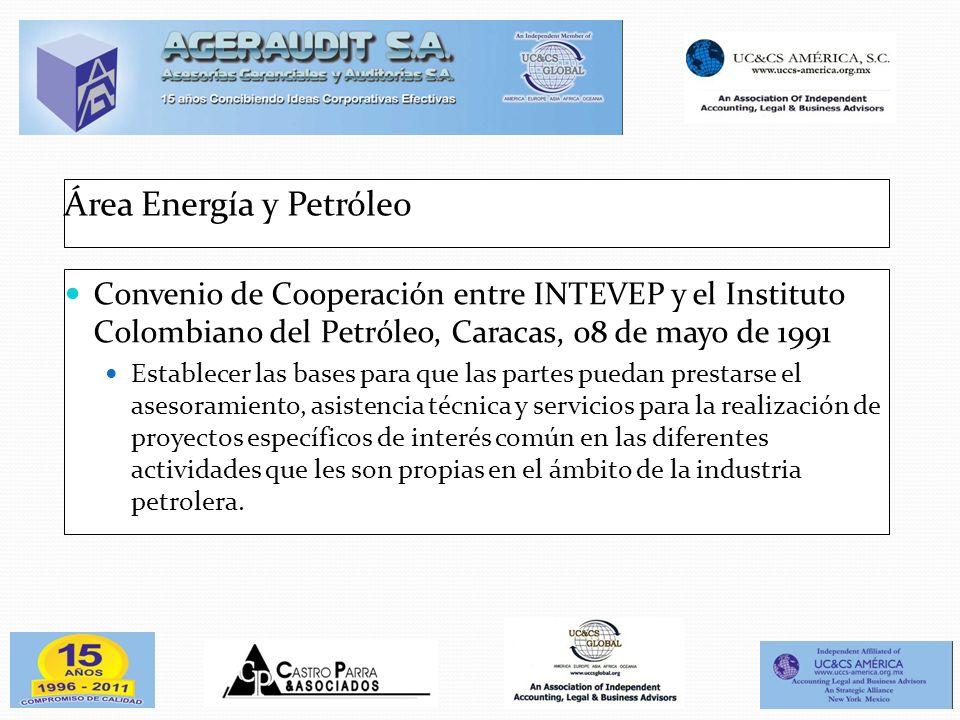 Área Energía y Petróleo Convenio de Cooperación entre INTEVEP y el Instituto Colombiano del Petróleo, Caracas, 08 de mayo de 1991 Establecer las bases