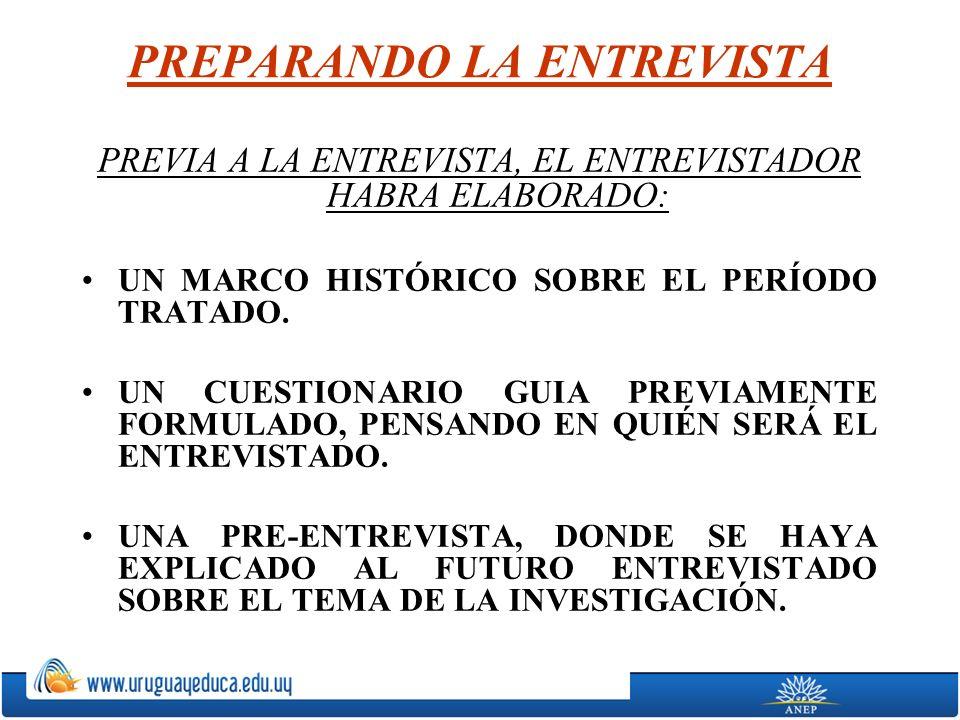 PREVIA A LA ENTREVISTA, EL ENTREVISTADOR HABRA ELABORADO: UN MARCO HISTÓRICO SOBRE EL PERÍODO TRATADO.