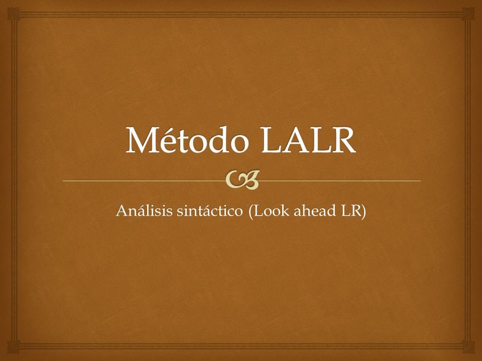 Análisis sintáctico (Look ahead LR)