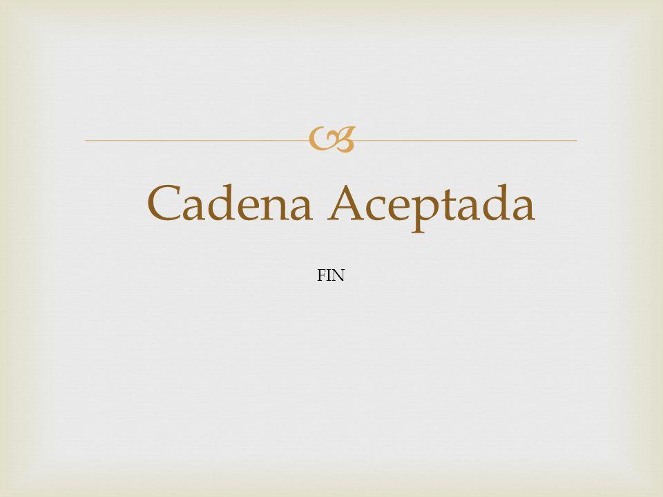 Cadena Aceptada FIN