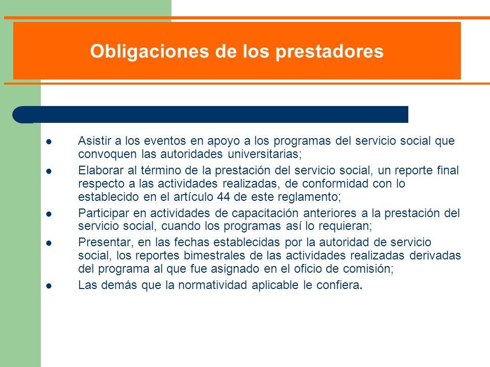 Asistir a los eventos en apoyo a los programas del servicio social que convoquen las autoridades universitarias; Elaborar al término de la prestación