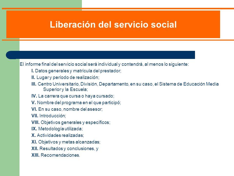 El informe final del servicio social será individual y contendrá, al menos lo siguiente: I. Datos generales y matrícula del prestador; II. Lugar y per