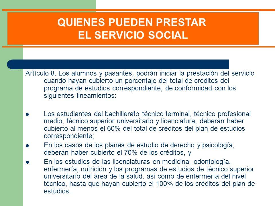 Artículo 8. Los alumnos y pasantes, podrán iniciar la prestación del servicio cuando hayan cubierto un porcentaje del total de créditos del programa d
