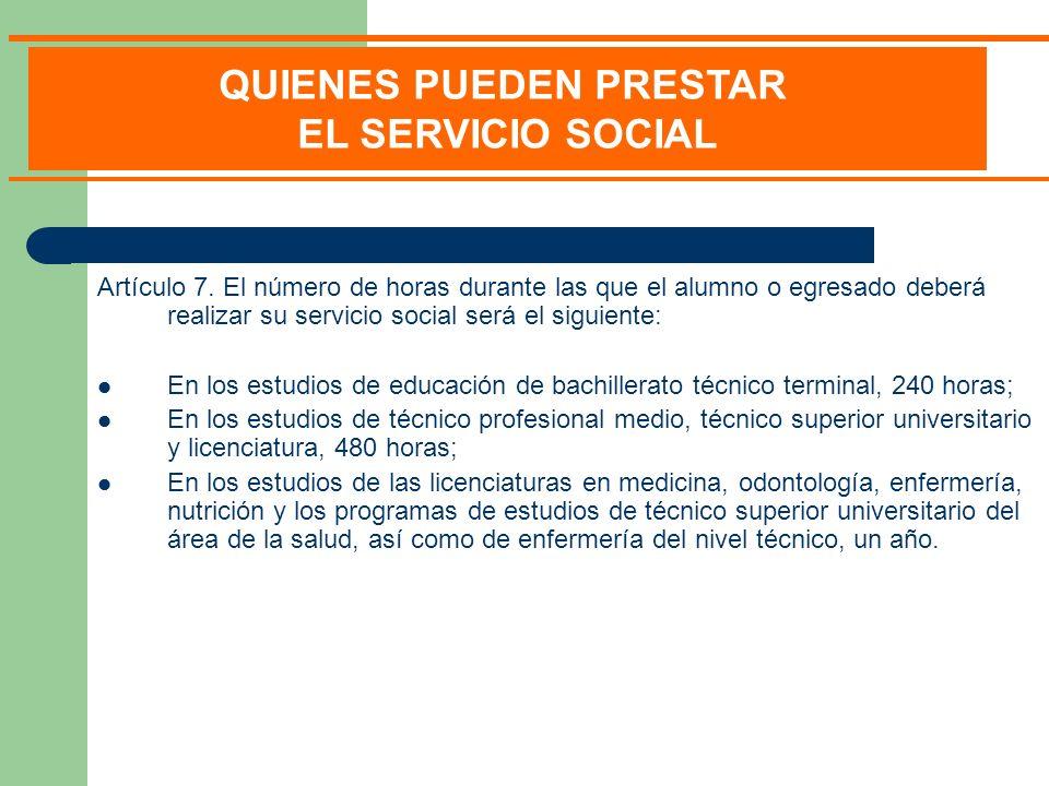 Artículo 7. El número de horas durante las que el alumno o egresado deberá realizar su servicio social será el siguiente: En los estudios de educación