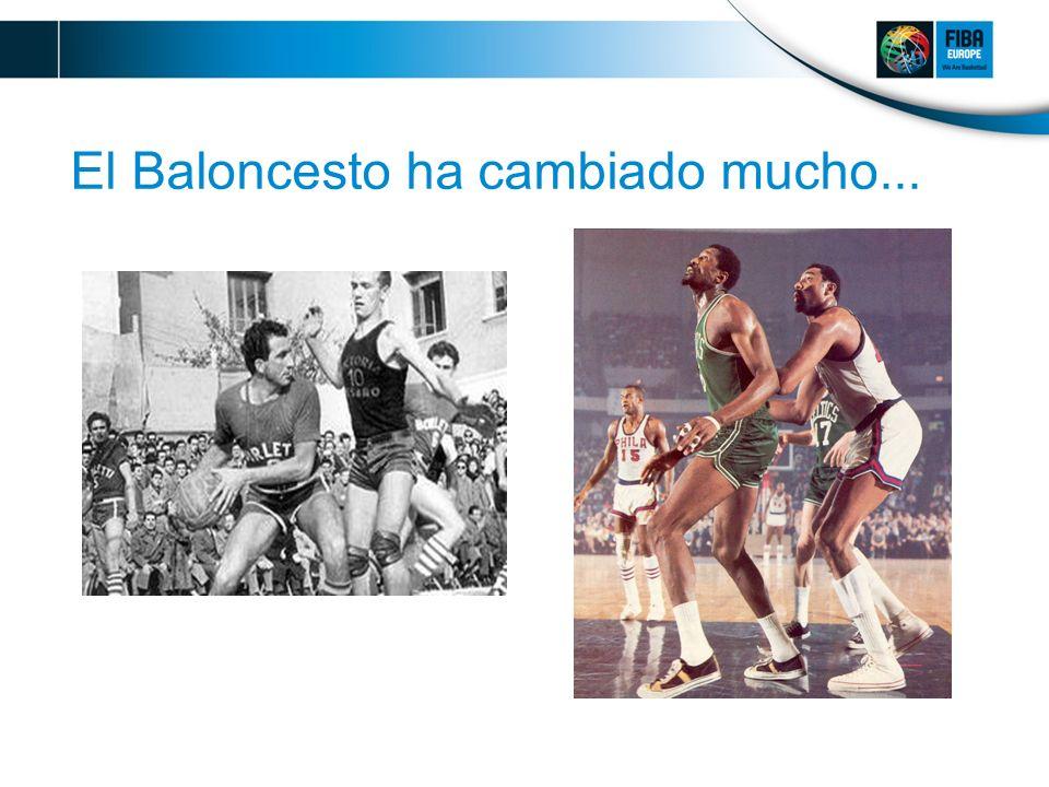 El Baloncesto ha cambiado mucho...
