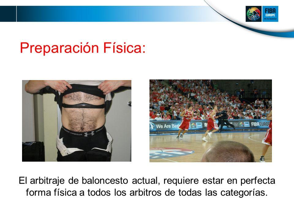 Preparación Física: El arbitraje de baloncesto actual, requiere estar en perfecta forma física a todos los arbitros de todas las categorías.