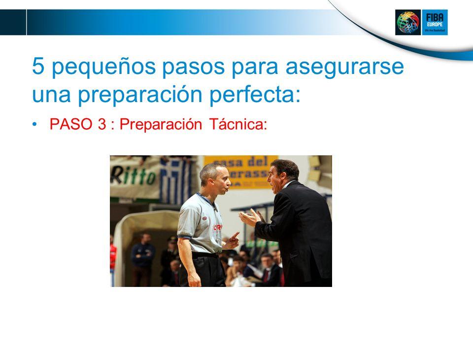 5 pequeños pasos para asegurarse una preparación perfecta: PASO 3 : Preparación Tácnica: