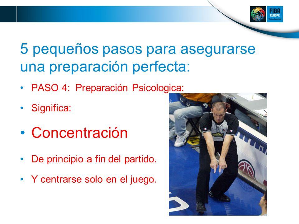 5 pequeños pasos para asegurarse una preparación perfecta: PASO 4: Preparación Psicologica: Significa: Concentración De principio a fin del partido.