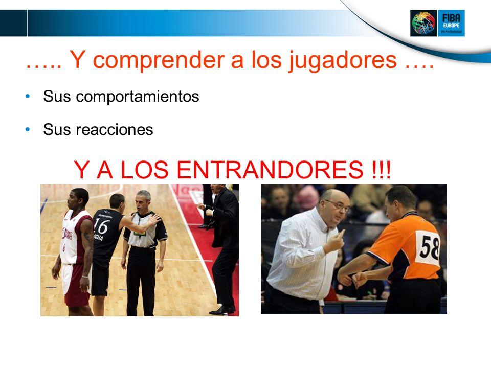….. Y comprender a los jugadores …. Sus comportamientos Sus reacciones Y A LOS ENTRANDORES !!!