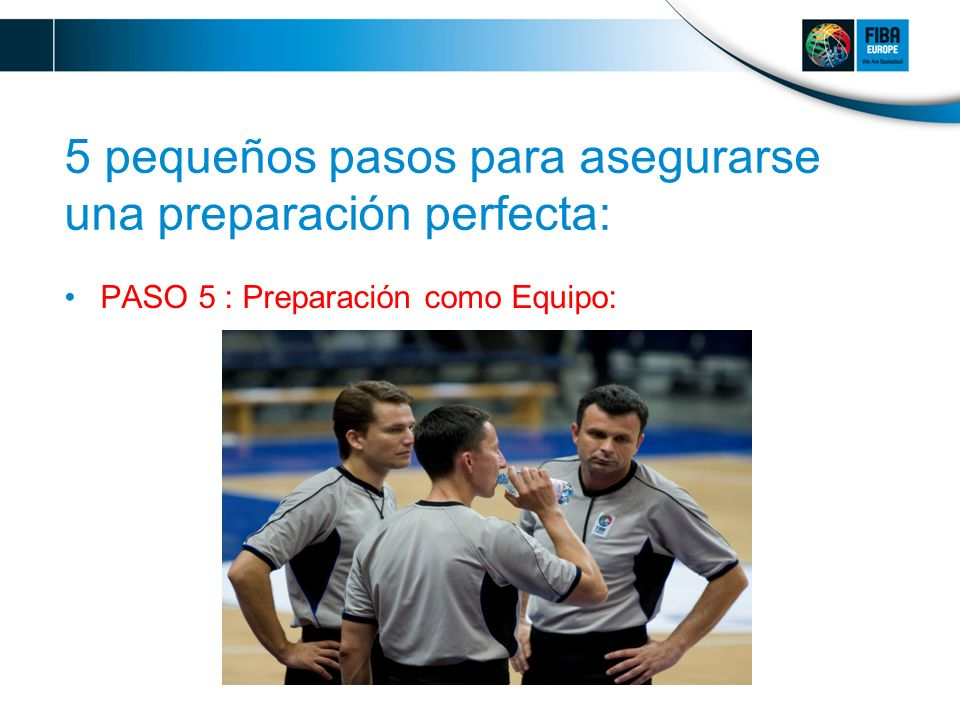 5 pequeños pasos para asegurarse una preparación perfecta: PASO 5 : Preparación como Equipo: