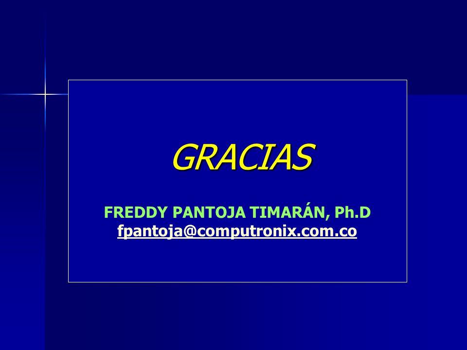 GRACIAS FREDDY PANTOJA TIMARÁN, Ph.D fpantoja@computronix.com.co