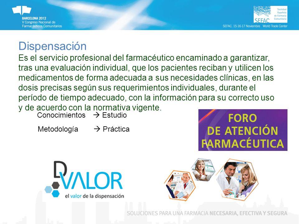 Dispensación Es el servicio profesional del farmacéutico encaminado a garantizar, tras una evaluación individual, que los pacientes reciban y utilicen