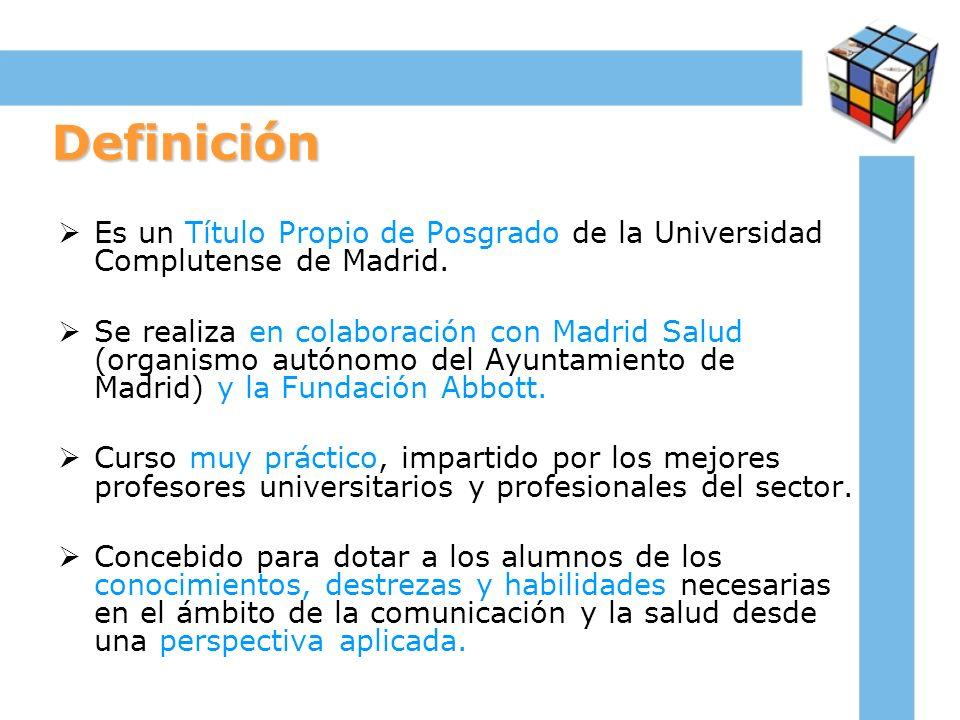 Definición Es un Título Propio de Posgrado de la Universidad Complutense de Madrid. Se realiza en colaboración con Madrid Salud (organismo autónomo de