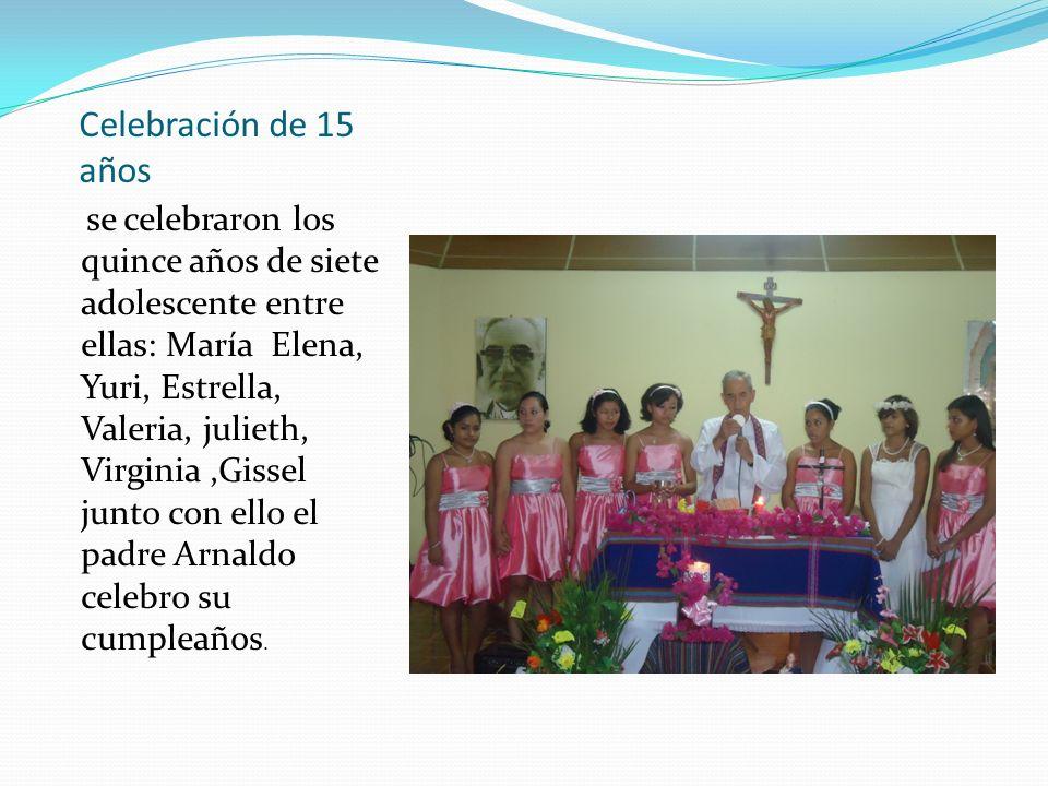 Celebración de 15 años se celebraron los quince años de siete adolescente entre ellas: María Elena, Yuri, Estrella, Valeria, julieth, Virginia,Gissel