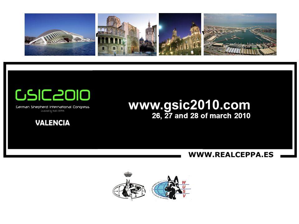 aGENDa www.gsic2010.com 1º Congreso Internacional del Perro de Pastor Alemán Viernes, 26 de marzo de 2010: 10.00 Bienvenida a la Jornada Técnica de Especialistas Veterinarios Real C.E.P.P.A.