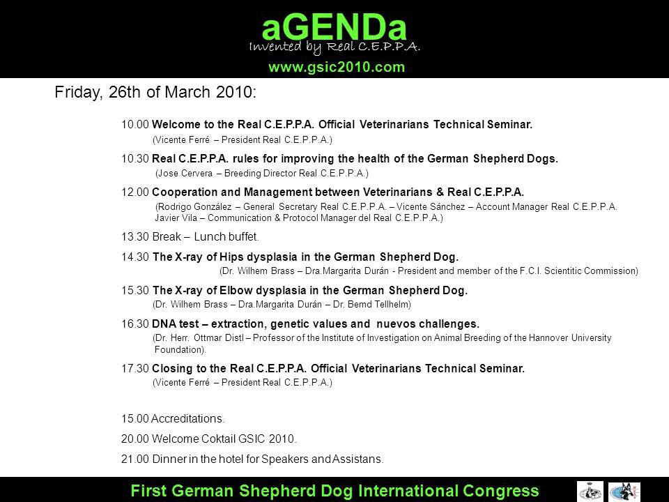 aGENDa www.gsic2010.com First German Shepherd Dog International Congress Saturday, 27th of march 2010: 08.00 Welcome GSIC2010.