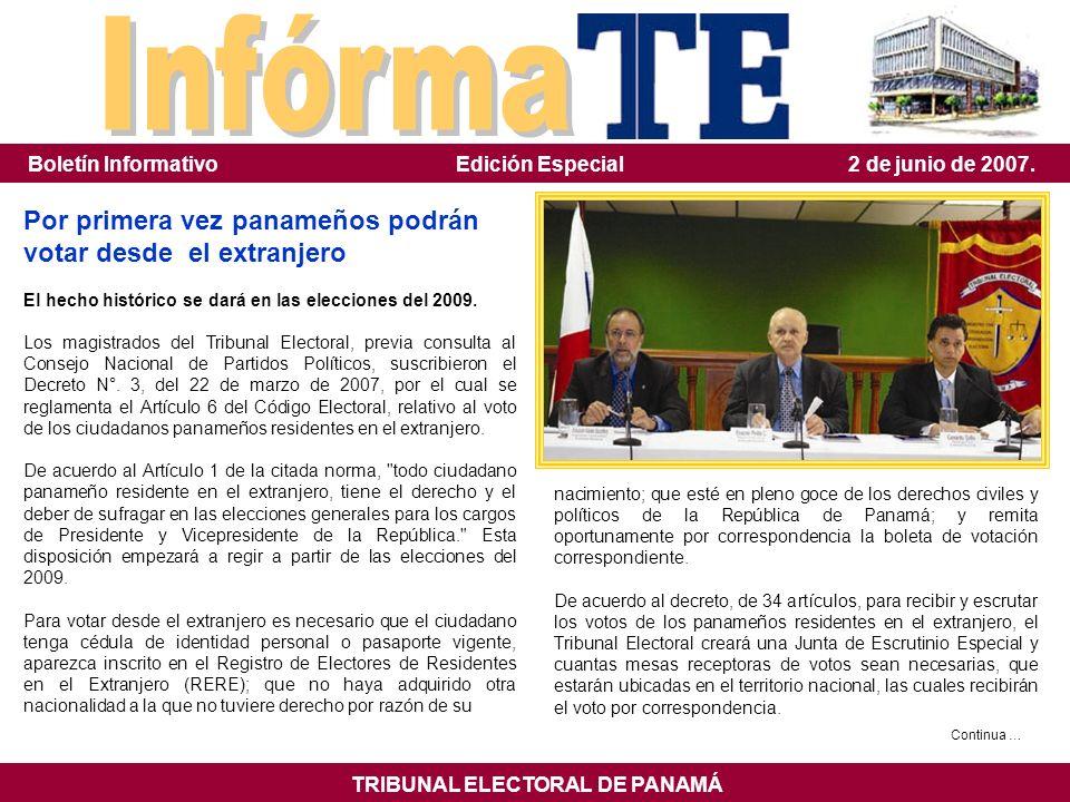 Por primera vez panameños podrán votar desde el extranjero El hecho histórico se dará en las elecciones del 2009. Los magistrados del Tribunal Elector