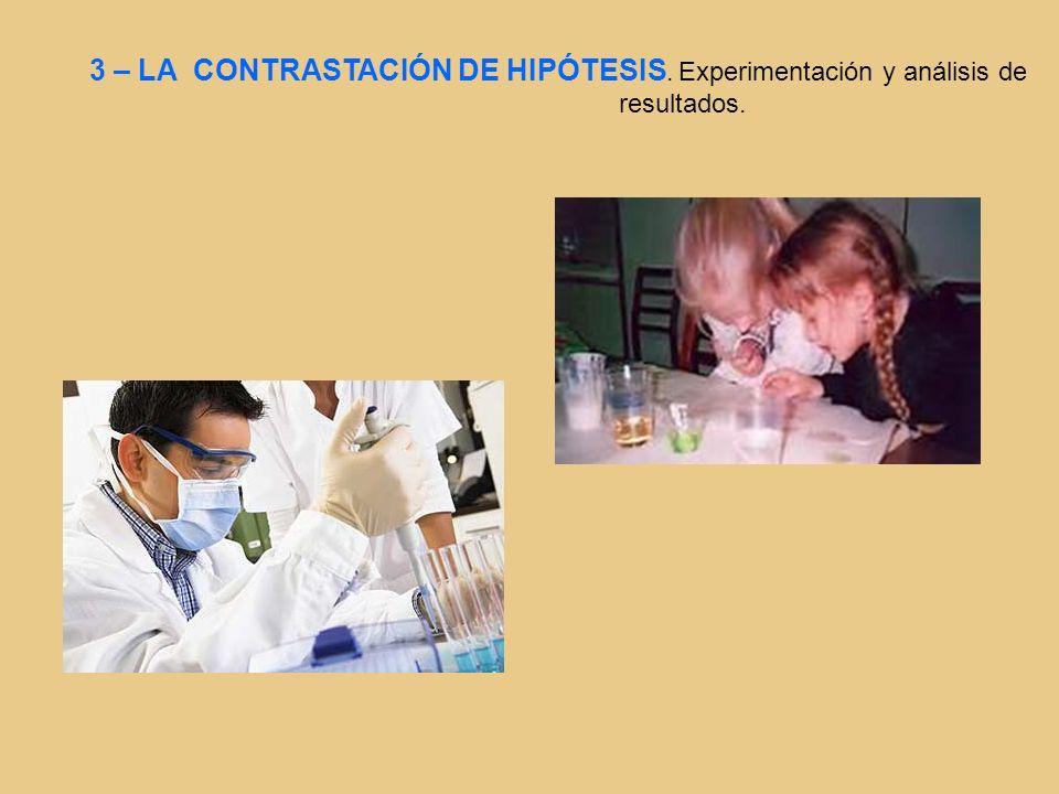 3 – LA CONTRASTACIÓN DE HIPÓTESIS. Experimentación y análisis de resultados.
