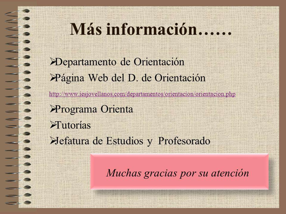 Más información…… Departamento de Orientación Página Web del D. de Orientación http://www.iesjovellanos.com/departamentos/orientacion/orientacion.php