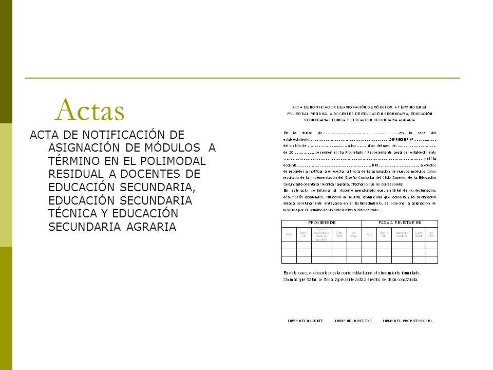 Actas ACTA DE NOTIFICACIÓN DE ASIGNACIÓN DE MÓDULOS A TÉRMINO EN EL POLIMODAL RESIDUAL A DOCENTES DE EDUCACIÓN SECUNDARIA, EDUCACIÓN SECUNDARIA TÉCNICA Y EDUCACIÓN SECUNDARIA AGRARIA