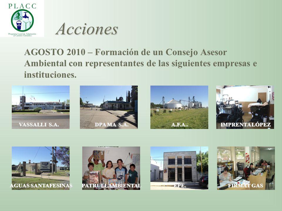 AGOSTO 2010 – Formación de un Consejo Asesor Ambiental con representantes de las siguientes empresas e instituciones. Acciones DPA MA S.A. VASSALLI S.