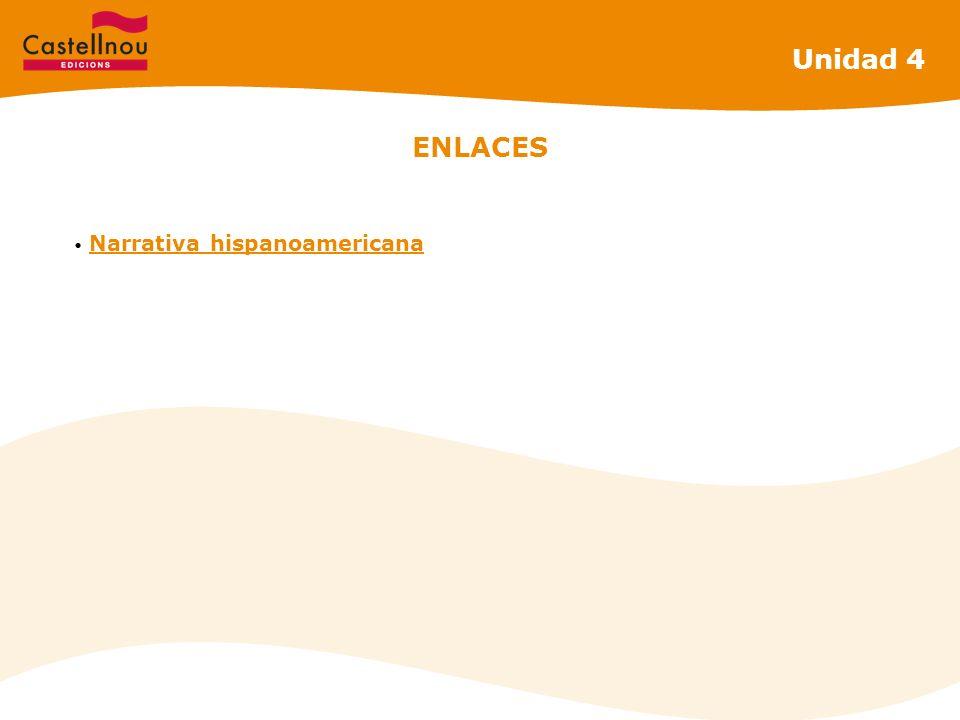 ENLACES Narrativa hispanoamericana Unidad 4