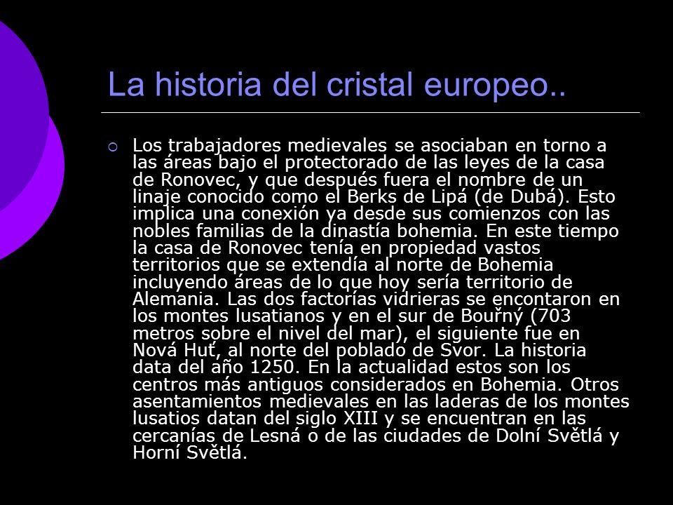 La historia del cristal europeo.. Los trabajadores medievales se asociaban en torno a las áreas bajo el protectorado de las leyes de la casa de Ronove