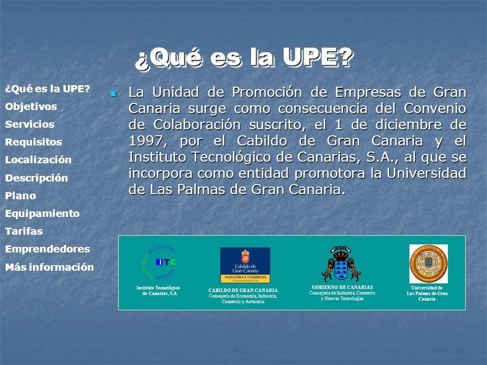 ¿Qué es la UPE? La Unidad de Promoción de Empresas de Gran Canaria surge como consecuencia del Convenio de Colaboración suscrito, el 1 de diciembre de