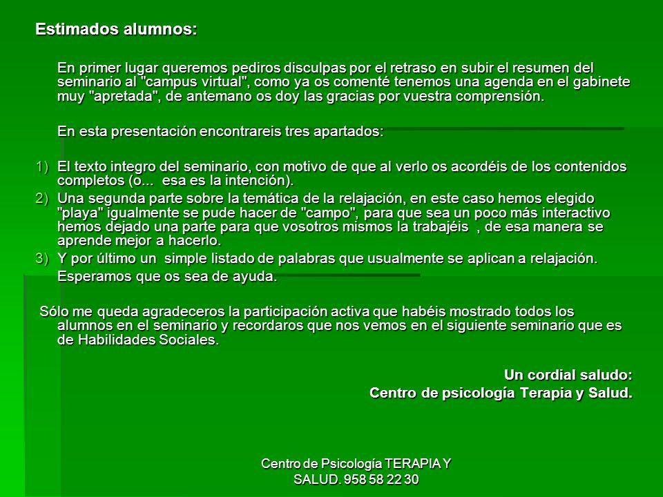Centro de Psicología TERAPIA Y SALUD. 958 58 22 30 Estimados alumnos: En primer lugar queremos pediros disculpas por el retraso en subir el resumen de
