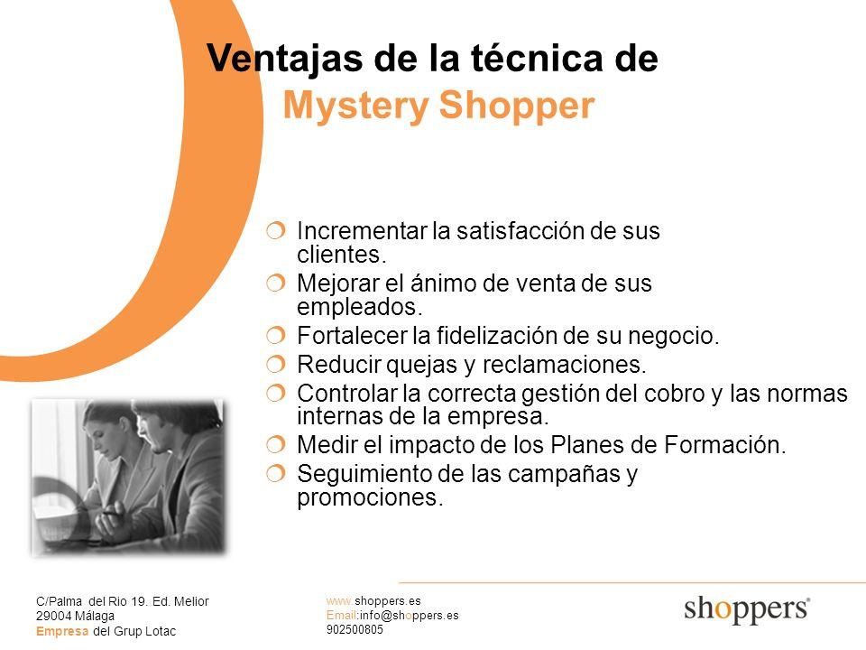 C/Palma del Rio 19. Ed. Melior 29004 Málaga Empresa del Grup Lotac www.shoppers.es Email:info@shoppers.es 902500805 O Ventajas de la técnica de Myster