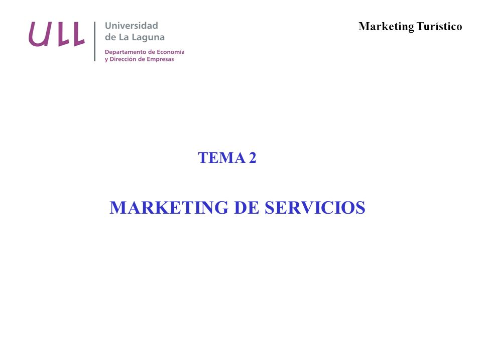 TEMA 2 MARKETING DE SERVICIOS Marketing Turístico